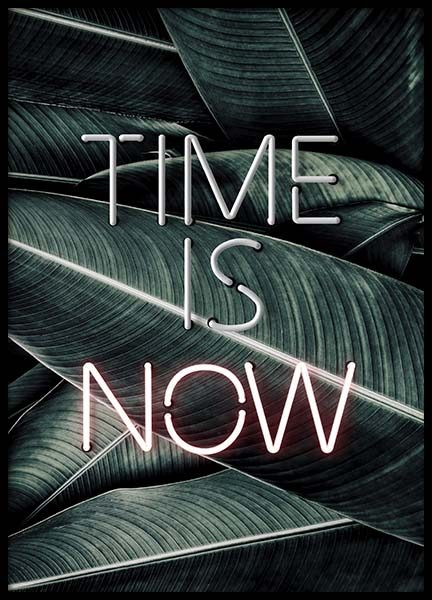 Time Is Now Neon Poster
