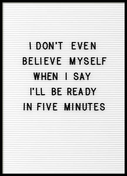Five Minutes Poster in the group Posters & Prints / Text posters / Humour at Desenio AB (10357)