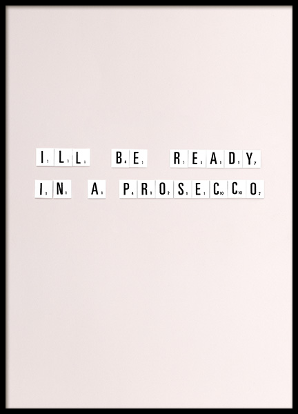 Ready In a Prosecco Poster in the group Posters & Prints / Typography & quotes at Desenio AB (10865)