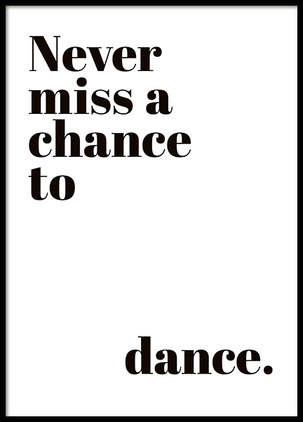 Chance to Dance Poster in the group Posters & Prints / Typography & quotes at Desenio AB (10908)