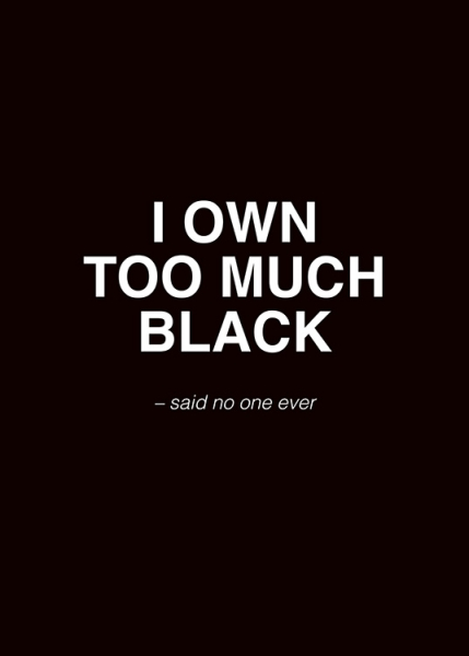 Too Much Black Poster in the group Posters & Prints / Typography & quotes at Desenio AB (11142)