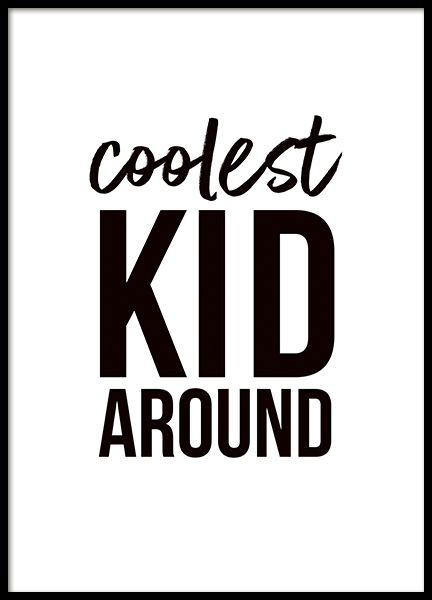 Coolest Kid Around Poster in the group Posters & Prints / Typography & quotes at Desenio AB (11285)