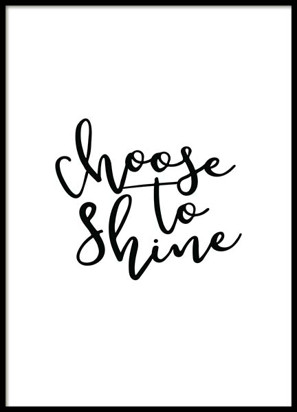Choose to Shine Poster in the group Posters & Prints / Typography & quotes at Desenio AB (11730)