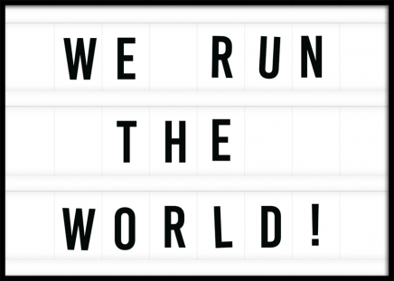 We Run the World Poster in the group Posters & Prints / Typography & quotes at Desenio AB (11842)