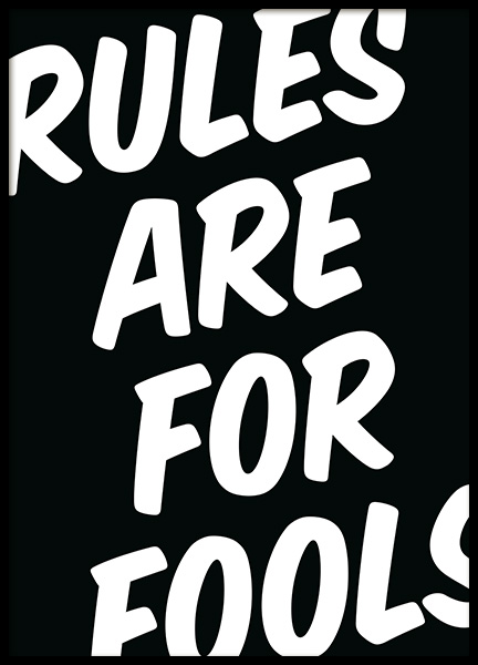 Rules Are For Fools Poster in the group Posters & Prints / Sizes / 50x70cm | 20x28 at Desenio AB (11998)