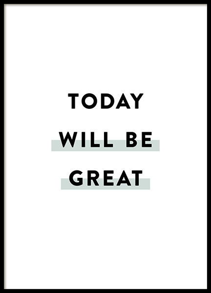 Today Will be Great Poster in the group Posters & Prints / Typography & quotes at Desenio AB (12356)