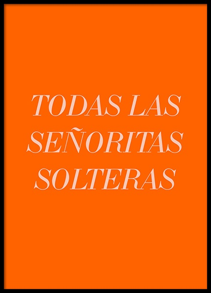 Las Senoritas Solteras Poster in the group Posters & Prints / Typography & quotes at Desenio AB (12401)