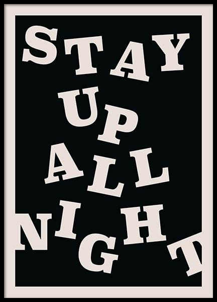 Stay up All Night Poster in the group Posters & Prints / Text posters at Desenio AB (12673)