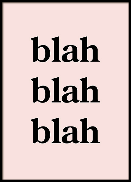 Blah Blah Blah Poster in the group Posters & Prints / Typography & quotes at Desenio AB (12676)