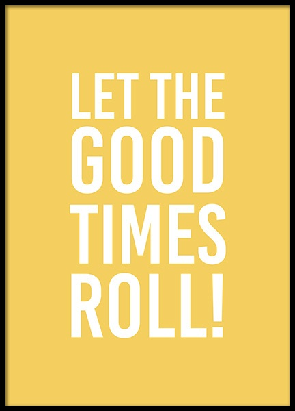 Good Times Roll Poster in the group Posters & Prints / Typography & quotes at Desenio AB (13142)