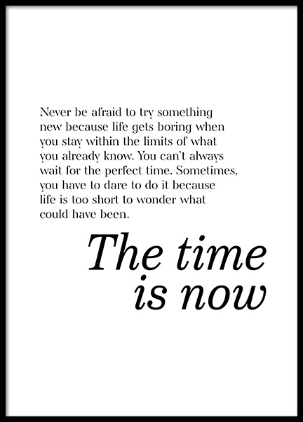 The Time is Now Poster in the group Posters & Prints / Typography & quotes at Desenio AB (13170)