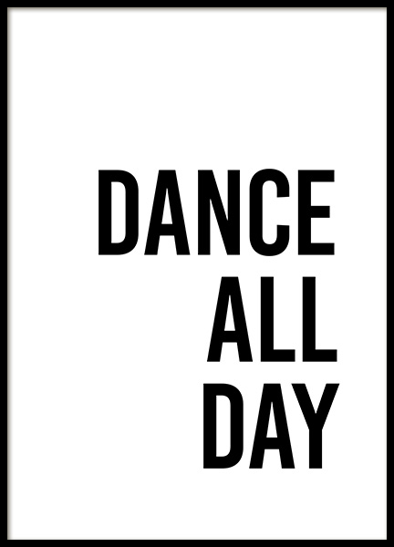 Dance All Day Poster in the group Posters & Prints / Typography & quotes at Desenio AB (13332)