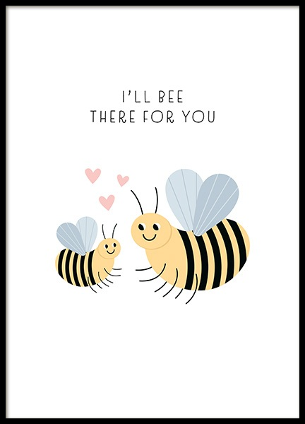 Bee There For You Poster in the group Posters & Prints / Kids posters / Animal illustrations at Desenio AB (13713)