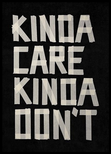 Kinda Care, Kinda Don't Poster in the group Posters & Prints / Text posters / Typography at Desenio AB (13905)