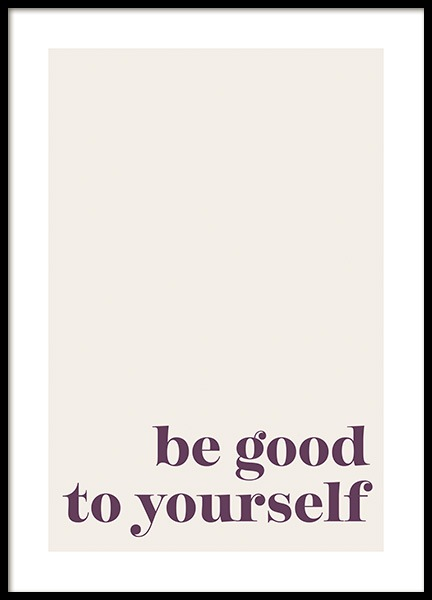 Be Good to Yourself Poster in the group Posters & Prints / Text posters / Motivational at Desenio AB (14259)