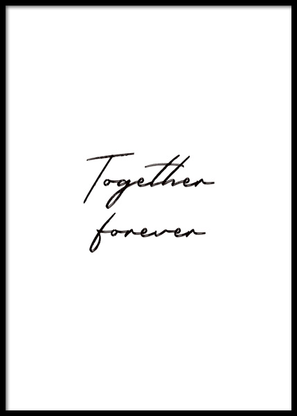 Together Forever Poster in the group Posters & Prints / Text posters / Quote posters at Desenio AB (14764)