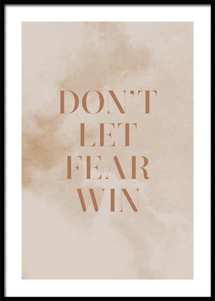 Don't Let Fear Win Poster in the group Posters & Prints / Text posters at Desenio AB (14901)