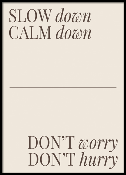 Slow Down Calm Down Poster
