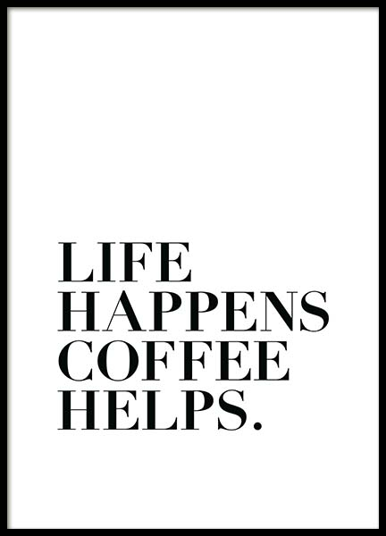 Life Happens, Coffee Helps  Poster in the group Posters & Prints / Text posters at Desenio AB (2212)