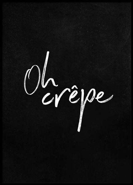 Oh Crêpe Poster in the group Posters & Prints / Typography & quotes at Desenio AB (2487)