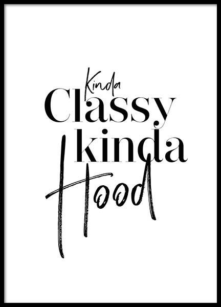 Kinda Classy Kinda Hood Poster in the group Posters & Prints / Text posters at Desenio AB (2776)
