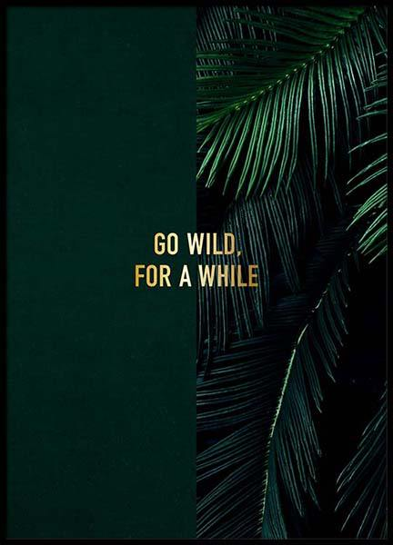 Go Wild Poster in the group Posters & Prints / Typography & quotes at Desenio AB (2848)