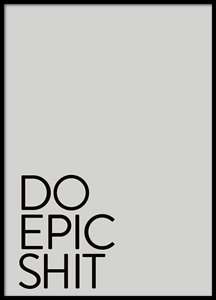 Do Epic Shit Poster in the group Posters & Prints / Typography & quotes at Desenio AB (8757)