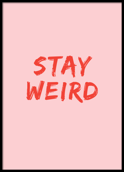 Stay Weird Poster in the group Posters & Prints / Text posters at Desenio AB (8787)