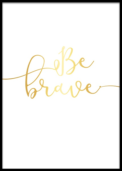 Be Brave, Gold Poster in the group Posters & Prints / Kids posters at Desenio AB (8867)