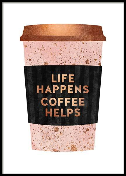 Life Happens Coffee Helps Poster in the group Posters & Prints / Handpicked / Elisabeth Fredriksson at Desenio AB (pre0030)
