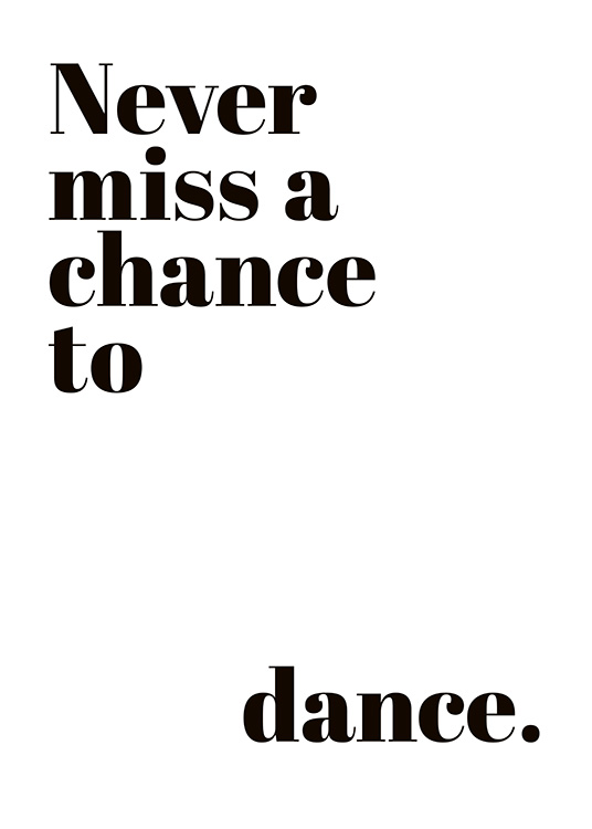 Chance to Dance Poster / Text posters at Desenio AB (10908)
