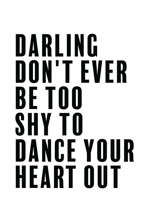 Dance Your Heart Out Poster / Text posters at Desenio AB (11844)