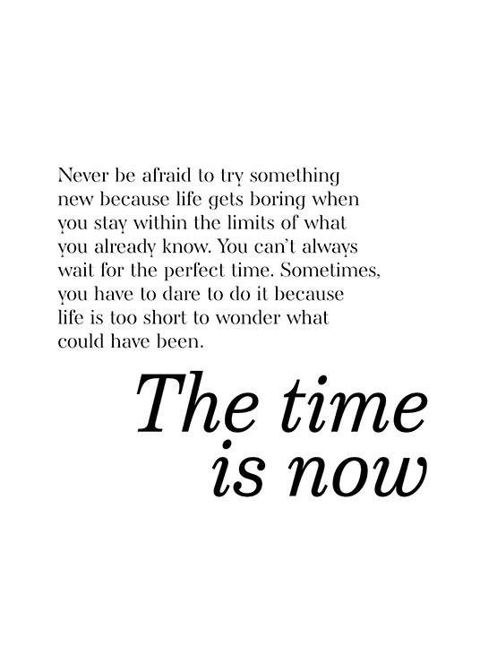 - Motivational quote print in black and white with The time is now
