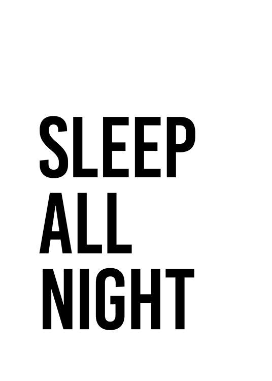- Quote print in black and white with text Sleep all night, on a white background with black text