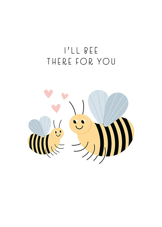 Bee There For You Poster / Animal illustrations at Desenio AB (13713)