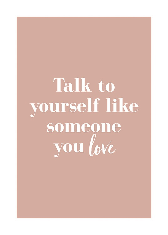 - Quote print in white and pink with text about talking to yourself with love