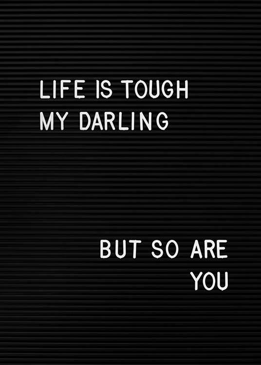 Life Is Tough My Darling  Poster / Text posters at Desenio AB (2265)