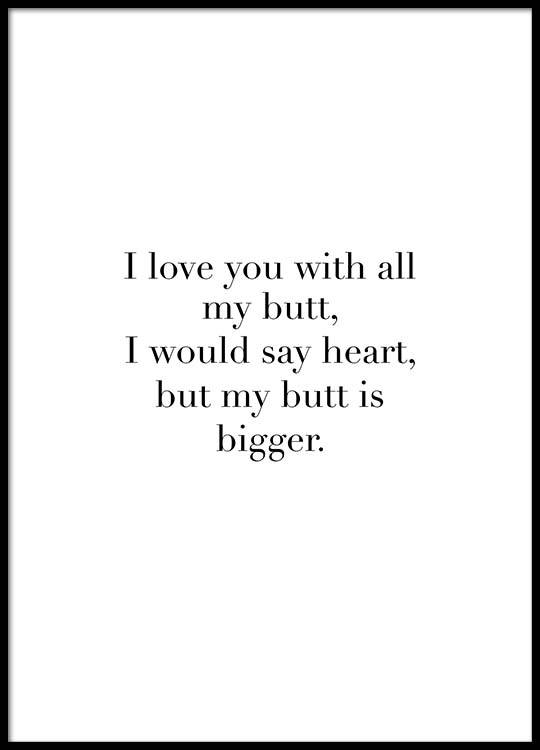 I Love You With All My Butt Poster in the group Posters & Prints / Typography