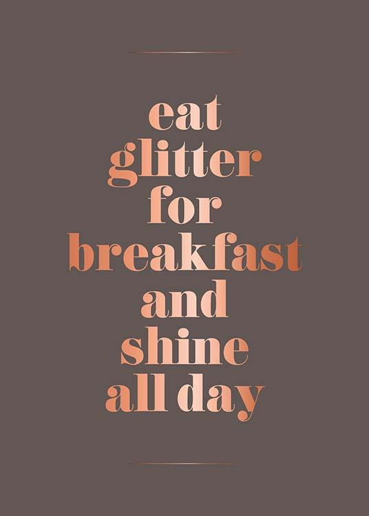 – Text poster with a quote about eating glitter for breakfast, with copper text