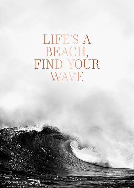 – Photograph in black and white of a wave and a quote in copper on it