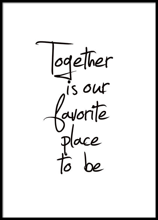 Together Is Our Favorite Place To Be Quote Buy From Desenio Best Together Quotes