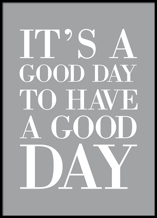 Typography Posters With Quotes It S A Good Day Print