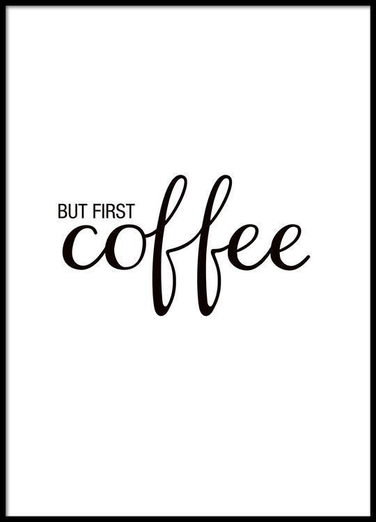 poster with text but first coffee kitchen art for. Black Bedroom Furniture Sets. Home Design Ideas