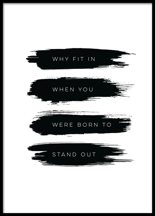 born to stand out poster. Black Bedroom Furniture Sets. Home Design Ideas