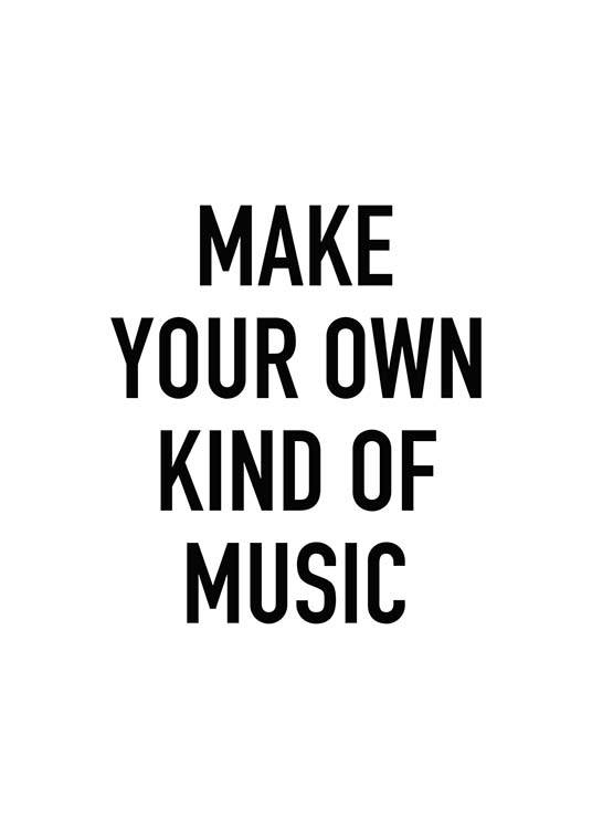 Make Your Own Kind Of Music Poster / Text posters at Desenio AB (8736)
